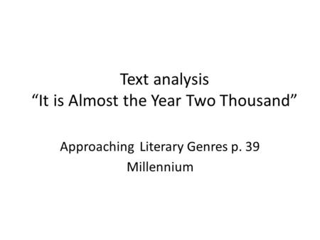 "Text analysis ""It is Almost the Year Two Thousand"""