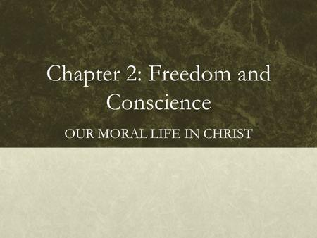 Chapter 2: Freedom and Conscience