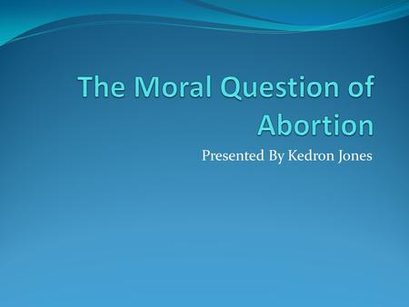 the argument of don marquis who argues that abortion is immoral with the opposing argument of bonnie Now in a second edition, what's wrong don marquis, why abortion is immoral critics gerald h paske, abortion and the neo-natal right to life: a critique of marquis's futurist argument bonnie steinbock, adultery don marquis.