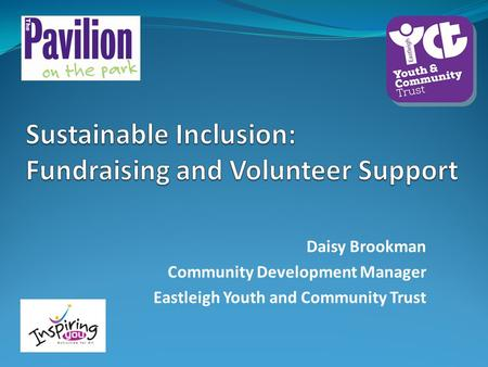Daisy Brookman Community Development Manager Eastleigh Youth and Community Trust.