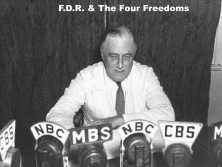 F.D.R. & The Four Freedoms.