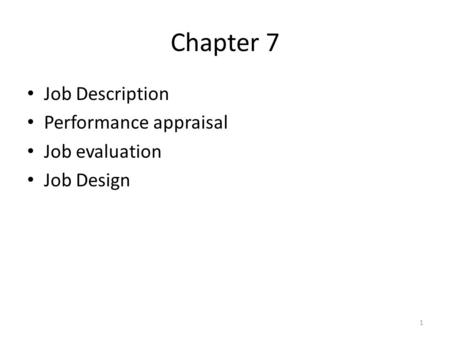 chapter 5 evaluating work job evaluation By using a job evaluation process in your business organization  job content is evaluated based on work type  evaluate each position individually.