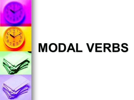 MODAL VERBS. Can/ Be able to / Can't CAN CAN Different uses: Different uses: Abilities or capacities (to know or to be able to). Abilities or capacities.