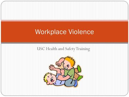 USC Health and Safety Training Workplace Violence.