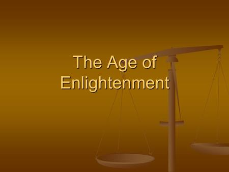 The Age of Enlightenment. Origins of the Enlightenment Science Newton's Principia Newton's Principia If the universe could be explained by math, then.