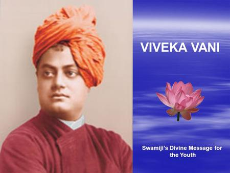 VIVEKA VANI Swamiji's Divine Message for the Youth.