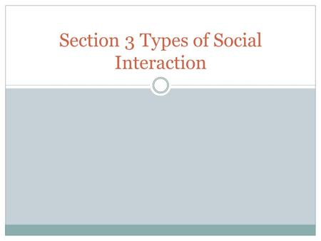 Section 3 Types of Social Interaction. Journal #25 What did you discover about in-groups at MKS?