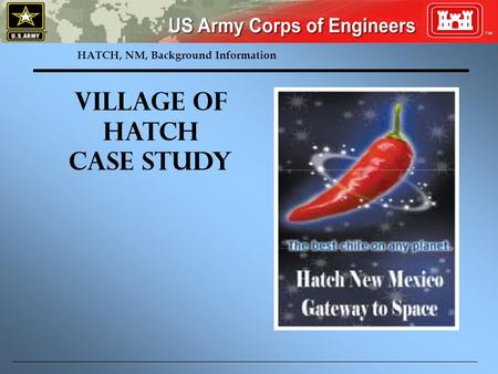 HATCH, NM, Background Information Village of Hatch Case Study.