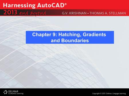 Chapter 9: Hatching, Gradients and Boundaries. After completing this Chapter, you will be able to use the following features: What is Hatching? What is.