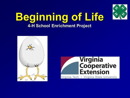 Beginning of Life 4-H School Enrichment Project. About the Project Science Based, Hands-on Extension provides educational resources for the project –Leaders.
