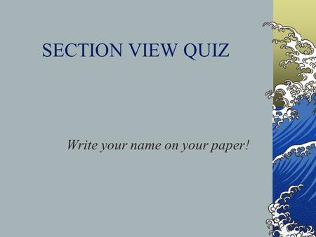 SANTANA CAD DRAFTING QUIZ Write your name on your paper!