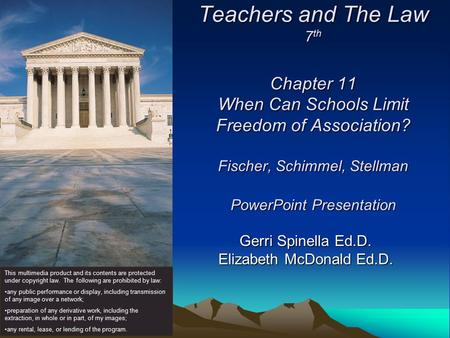 Teachers and The Law 7 th Chapter 11 When Can Schools Limit Freedom of Association? Fischer, Schimmel, Stellman PowerPoint Presentation Gerri Spinella.