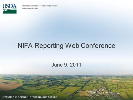NIFA Reporting Web Conference June 9, 2011. Start the Recording…