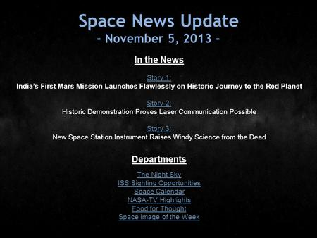 Space News Update - November 5, 2013 - In the News Story 1: Story 1: India's First Mars Mission Launches Flawlessly on Historic Journey to the Red Planet.
