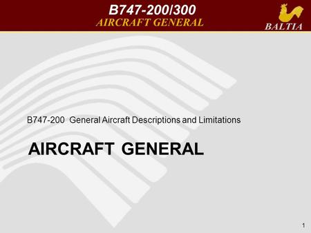 AIRCRAFT GENERAL B747-200 General Aircraft Descriptions and Limitations 1.