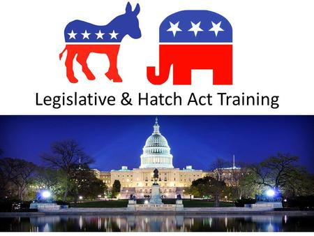 Legislative & Hatch Act Training. Introduction Who I am: Adair Gregory, NAGE Federal – Legislative & Communications Specialist Work History – Campaigns.
