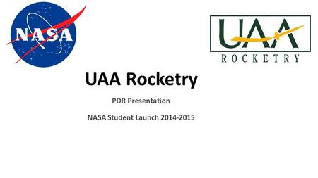 UAA Rocketry PDR Presentation NASA Student Launch 2014-2015.