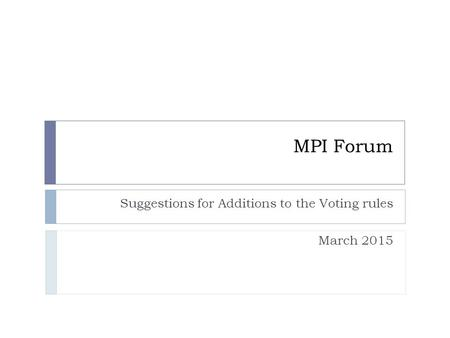 MPI Forum Suggestions for Additions to the Voting rules March 2015.