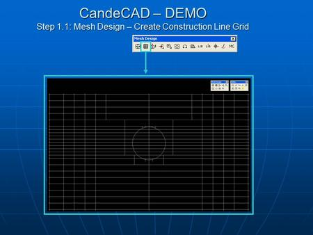 CandeCAD – DEMO Step 1.1: Mesh Design – Create Construction Line Grid.