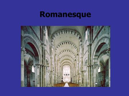 Romanesque. A Romanesque church Romanesque architecture Round arch round arch Architectural elements barrel vaultrib vaultbuttressdomefloor plan.