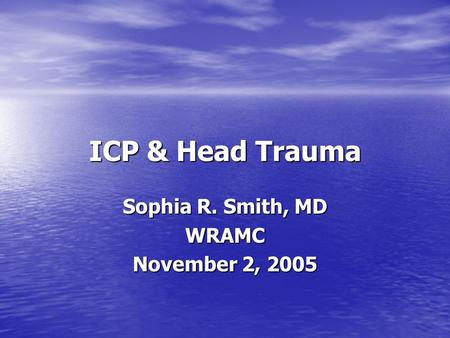 Sophia R. Smith, MD WRAMC November 2, 2005