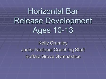 Horizontal Bar Release Development Ages 10-13