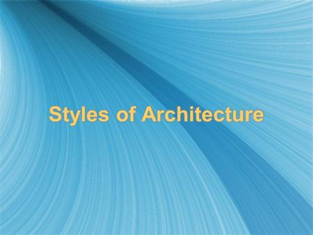 Styles of Architecture
