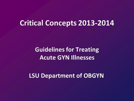 Guidelines for Treating Acute GYN Illnesses