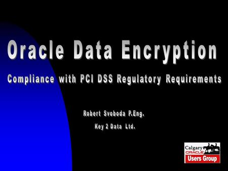 "1. 2 Introduction This presentation describes introduction of data encryption into Oracle databases and how ""Transparent Data Encryption"" in Oracle 11g."