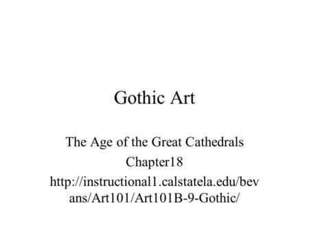 Gothic Art The Age of the Great Cathedrals Chapter18  ans/Art101/Art101B-9-Gothic/