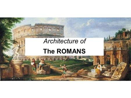 Architecture of The ROMANS.