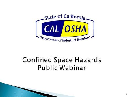 Confined Space Hazards Public Webinar 1. Introduction Deborah Gold, CIH Deputy Chief for Health and Engineering Services 2.