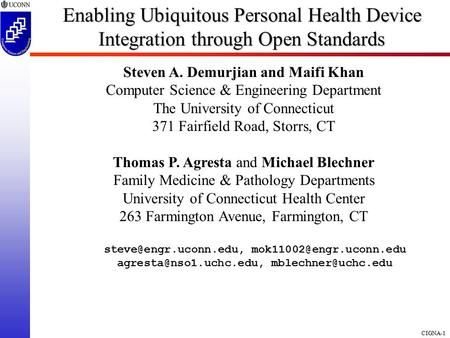 CIGNA-1 Enabling Ubiquitous Personal Health Device Integration through Open Standards Steven A. Demurjian and Maifi Khan Computer Science & Engineering.