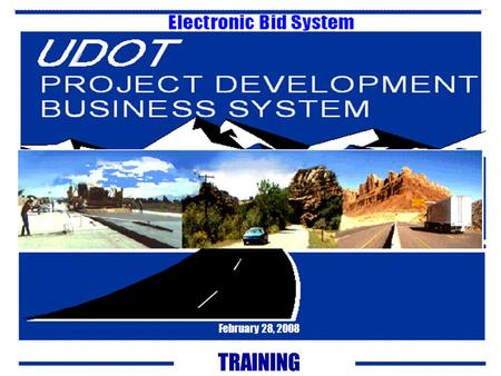 February 28, 2008 TRAINING UDOT Contractor PC USERTrust Vault World Wide Web UDOT Electronic Bid System Flow Chart.