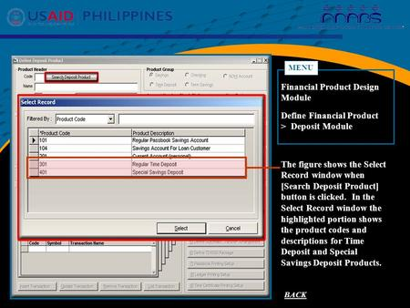 BACK Define Financial Product > Deposit Module MENU Financial Product Design Module CROSS REFERENCE FOR TD/SSD ACCOUNTS The figure shows the Select Record.