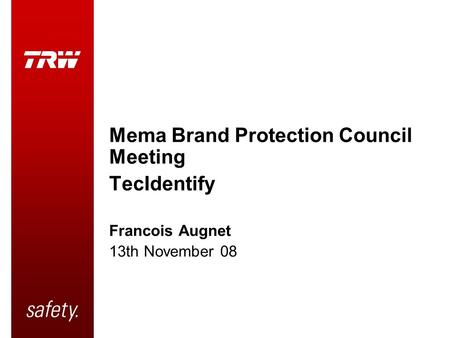 Mema Brand Protection Council Meeting TecIdentify Francois Augnet 13th November 08.