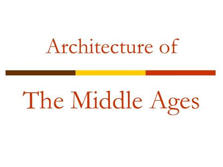 "Architecture of The Middle Ages. Teacher: ""Why do some people call the Middle Ages the Dark Ages?"" Student: ""Because there were so many knights."""