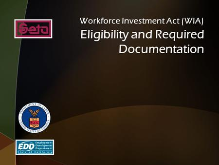 Workforce Investment Act (WIA) Eligibility and Required Documentation.