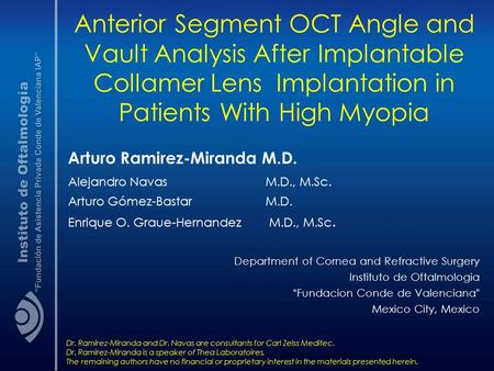 Anterior Segment OCT Angle and Vault Analysis After Implantable Collamer Lens  Implantation in Patients With High Myopia Arturo Ramirez-Miranda M.D. Alejandro.