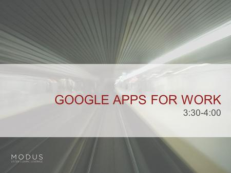 <strong>GOOGLE</strong> APPS FOR WORK 3:30-4:00. <strong>GOOGLE</strong> APPS FOR WORK: WHAT IS IT?  Cloud based, Software as a Service (SaaS) business productivity suite which provides.