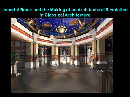 Imperial Rome and the Making of an Architectural Revolution in Classical Architecture.