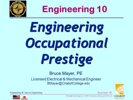 ENGR-10_Engineering_Prestige_HarrisPoll.pptx 1 Bruce Mayer, PE Engineering-10: Intro to Engineering Bruce Mayer, PE Licensed Electrical.