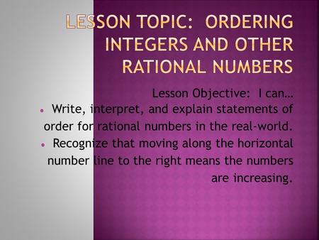 Lesson Topic: Ordering Integers and Other Rational Numbers