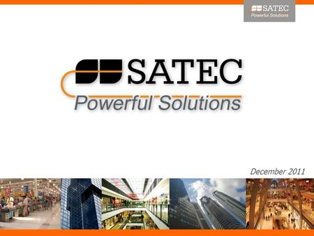 December 2011. SATEC 25 years of Innovation in measurement & management of Energy and Power Quality.