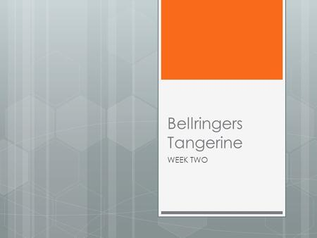 Bellringers Tangerine WEEK TWO. Monday, March 31 A 1. agriculture (n)- Farming. The science of cultivating land. 2. commission (n)- A group of people.