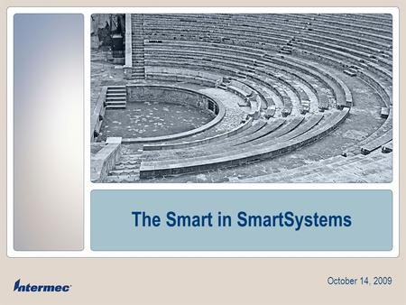 The Smart in SmartSystems October 14, 2009 Slide 2 Software Bundle Wizard Create software bundles to install on Intermec devices Basic / Advanced Mode.