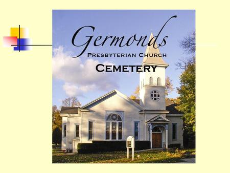 Cemetery. Germonds Cemetery Where We Were Where We Are Where We're Going May 2007.