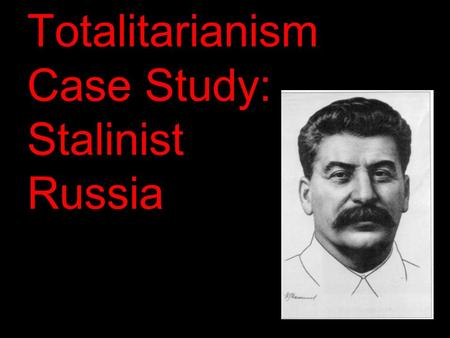 Totalitarianism Case Study: Stalinist Russia. 1. Industrial Policies initiated Five-Year Plans to promote industrial growth; limited production of consumer.