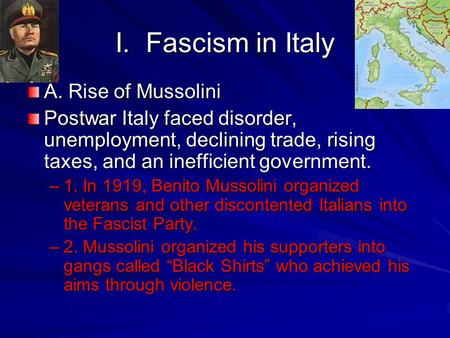 I. Fascism in Italy A. Rise of Mussolini