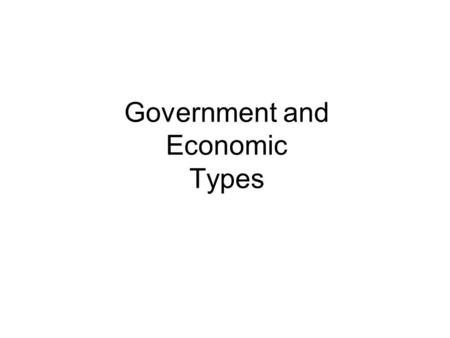Government and Economic Types